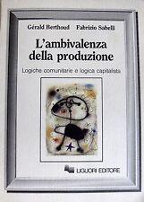 GÉRALD BERTHOUD FABRIZIO SABELLI L'AMBIVALENZA DELLA PRODUZIONE LIGUORI 1996