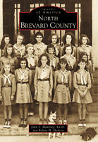 North Brevard County [Images of America] [FL] [Arcadia Publishing]