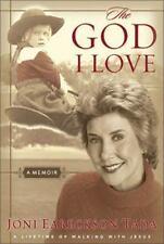 The God I Love: A Lifetime of Walking with Jesus Tada, Joni Eareckson Hardcover