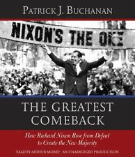 The Greatest Comeback: How Richard Nixon Rose from Defeat to Create the New