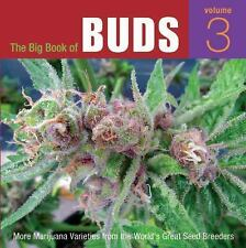 The Big Book of Buds, Volume 3: More Marijuana Varieties from the World's Great