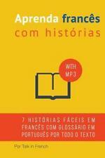 Aprenda Frances Com Historias : Aprimore Sua Proficiencia Na Compreensao de...