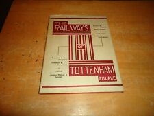 @@@ THE RAILWAYS OF TOTTENHAM G H LAKE 1945 1st PUBLISHED VGC @@@