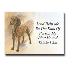 Plott Hound Lord Help Me Be Fridge Magnet Dog Gift