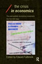 The Crisis in Economics (Economics As Social Theory)