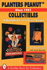 Planters Peanut Collectibles, Since 1961: A Handbook and Price Guide