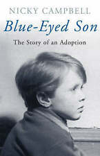 Blue-eyed Son: The Story of an Adoption, Campbell, Nicky, New Book
