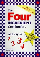 The Four Ingredient Cookbooks-Three Cookbooks in One! by Linda Coffee, Emily Cal