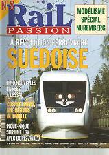 RAIL PASSION N°08 REVOLUTION FERROVIAIRE SUEDOISE/CORPET-LOUVET/LGV/NUREMBERG