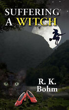 NEW Suffering a Witch by R. K. Bohm
