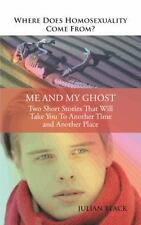 Where Does Homosexuality Come From? : Me and My Ghost by Julian Black (2014,...