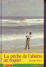Pêche ! La pêche de l'ablette au requin ! Georges Popot ! Ouest France !