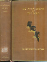 My Attainment of The Pole  by Dr. Frederick A. Cook 1911 1st Ed Rare Book!   $