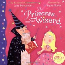 The Princess and the Wizard,Julia Donaldson, Lydia Monks