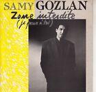 45TRS VINYL 7''/ FRENCH SP SAMY GOZLAN / ZONE INTERDITE