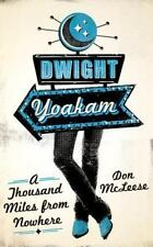 Dwight Yoakam: A Thousand Miles from Nowhere (American Music Series)