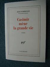 CASIMIR MENE LA GRANDE VIE J D ORMESSON  de 1997 E.ORIGINALE
