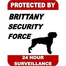 Protected by Brittany Dog Security Force 24 Hour Surveillance Dog Sign Sp17