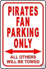 """PIRATES FAN PARKING ONLY 12""""x18"""" ALUMINUM SIGN"""
