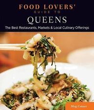 Food Lovers' Guide to Queens: The Best Restaurants, Markets & Local Culinary Off