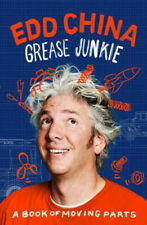 Grease Junkie: A book of moving parts | Edd China
