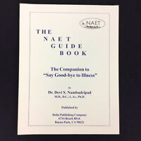 The Naet Guide Book Companion To Say Goodbye To Illness By Dr Devi S Nambudripad