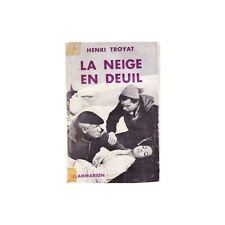 La NEIGE en DEUIL d'Henri TROYAT Drame pour deux frères de la Montagne... 1957