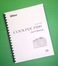 LASER PRINTED Nikon P100 Camera 216 Page Owners Manual Guide