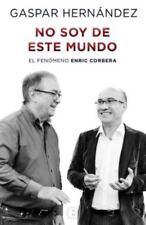 Corbera: No soy de este mundo (Spanish Edition) by Gaspar Hernandez in Used - V