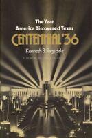 The Year America Discovered Texas Centennial '36                             ...