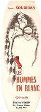 (médecine) Marque-page pour « les hommes en blanc » d'André Soubiran.