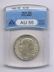 POLAND  1932  10 ZLOTYCH SILVER COIN, LONDON MINT, ANACS CERTIFIED AU-55