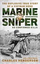 Marine Sniper: 93 Confirmed Kills-True Story of Sgt. Carlos Hathcock in Vietnam