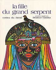 La fille du grand serpent Contes du Brésil Béatrice TANAKA