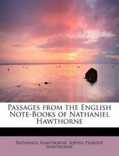 Passages From The English Note-Books Of Nathaniel Hawthorne: By Nathaniel Haw...