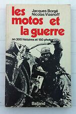 """""""LES MOTOS ET LA GUERRE""""(300 HISTOIRES/150 PHOTOS)- BORGE/VIASNOFF- BALLAND 1976"""