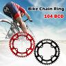 104BCD Mountain Bike Single Chain Ring Disc Narrow Wide Chainring 44 - 52T S0U8