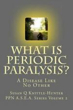 The Periodic Paralysis Network A. S. E. a: What Is Periodic Paralysis? : A...