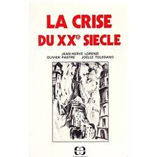 LA CRISE DU XXème SIECLE par J. H. LORENZI O. PASTRE et J. TOLEDANO Illustration