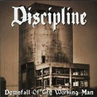 """DISCIPLINE """"DOWNFALL OF THE WORKING MAN"""" CD NEW"""