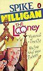(Good)-The Looney: An Irish Fantasy (Paperback)-Spike Milligan-014011131X