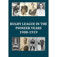 Rugby League Book - Rugby League in the Pioneer Years 1908-1919