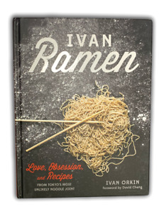 New Ivan Ramen: Love, Obsession, Recipes from Tokyo's Most Unlikely Noodle Joint