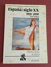 Biblioteca Basica De Historia Espana: Siglo XX 1931-1939