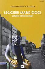 Leggere Marx oggi - di : Salvatore Costantino e Aldo Zanca - XL Editore 2010