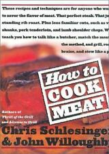 How to Cook Meat by Willoughby, John, Schlesinger, Christopher, Good Book