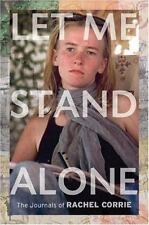Let Me Stand Alone: The Journals of Rachel Corrie