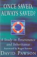 Once Saved, Always Saved?: A Study in Perseverance and Inheritance  Pawson, Davi