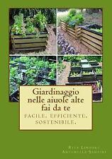 Giardinaggio Nelle Aiuole Alte - Fai Da Te : Facile. Efficiente. Sostenibile...