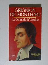 Grignion de Montfort le Saint de la Vendée par Louis Marie Clénet